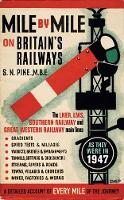Mile by Mile on Britain's Railways:...