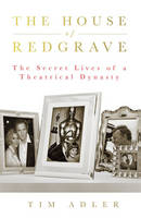 The House of Redgrave: The Lives of a...