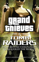 Grand Thieves & Tomb Raiders: How...
