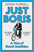 Just Boris: A Tale of Blond Ambition ...