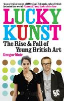 Lucky Kunst: The Rise and Fall of...