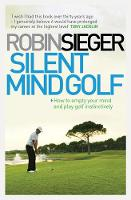 Silent Mind Golf: How to Empty Your...