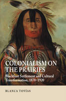 Colonialism on the Prairies: ...