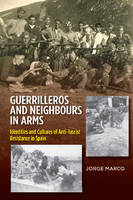 Guerrilleros & Neighbours in Arms:...