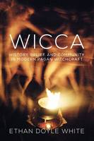 Wicca: History, Belief & Community in...
