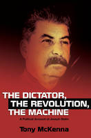 Dictator, the Revolution, the ...