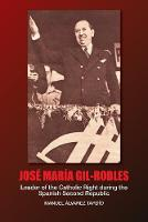 Jose Maria Gil-Robles: Leader of the...