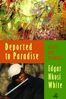 Deported to Paradise: Essays and...
