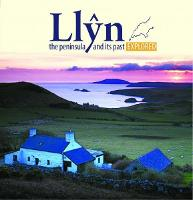 Llyn, the Peninsula and its Past...