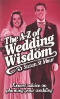 The A-Z of Wedding Wisdom: Expert...