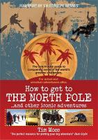 How to Get to the North Pole: and...