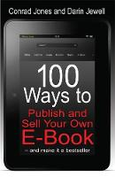 100 Ways to Publish and Sell Your Own...