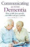Communicating Across Dementia: How to...