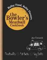 The Bowler's Meatball Cookbook: ...