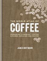 The World Atlas of Coffee: From beans...