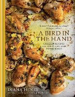 A Bird in the Hand: Chicken Recipes...