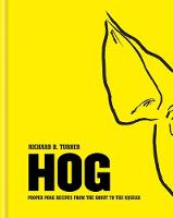 Hog: Proper Pork Recipes from the...