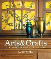 Miller's Arts & Crafts: Living with...