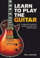 Learn to Play the Guitar: A ...