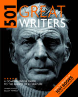 501 Great Writers: A Comprehensive...