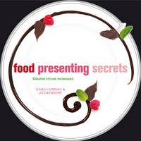 Food Presenting Secrets: Creative...