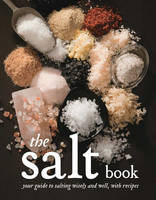 The Salt Book: A Guide to Salting...
