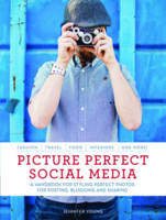 Picture Perfect Social Media: A...