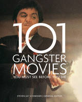 101 Gangster Movies: You Must See...