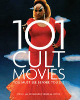 101 Cult Movies: You Must See Before...