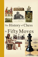History of Chess in Fifty Moves