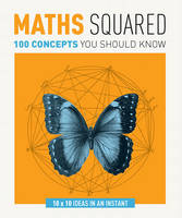 Maths Squared: 100 Concepts You ...