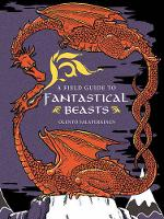 A Field Guide to Fantastical Beasts