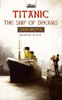 Titanic: the Ship of Dreams : John...
