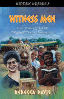 Witness Men: True Stories of God at...