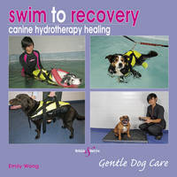 Swim to Recovery: Canine Hydrotherapy...