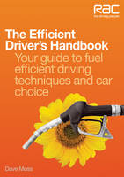 The Efficient Driver's Handbook: Your...