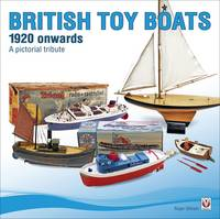 British Toy Boats 1920 Onwards: A...