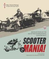 SCOOTER MANIA!: Recollections of the...