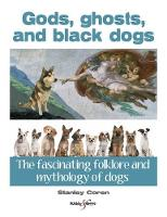 Gods, Ghosts and Black Dogs: The...
