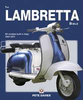 The Lambretta Bible: Covers All...