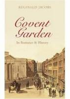Covent Garden: Its Romances and History