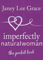 Imperfectly Natural Woman: The Pocket...