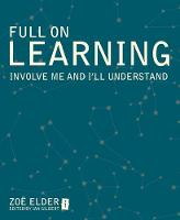Full on Learning: Involve Me and I'll...