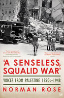 A Senseless, Squalid War: Voices from...
