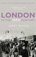 London in the Twentieth Century: A...