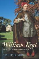 William Kent: Architect, Designer,...