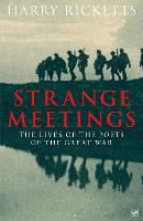Strange Meetings: The Lives of the...