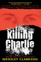 Killing Charlie: The Bloody,...
