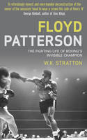 Floyd Patterson: The Fighting Life of...