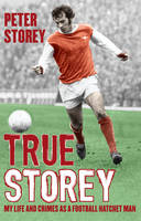 True Storey: My Life and Crimes as a...